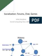 Socialization:Forums,Chat,Games Socialization