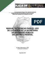MANUAL DE TÉCNICAS PARA EL USO DE LA FUERZA DE LA SECRETARÍA DE SEGURIDAD PÚBLICA DEL DISTRITO FEDERAL