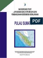 Background Study Buku III RPJMN 2015-2019 Pembangunan Berdimensi Kewilayahan Sumatera