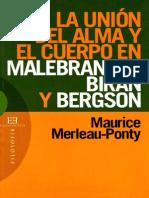 Merleau Ponty M - La Union Del Alma Y El Cuerpo en Malebranche Biran Y Bergson