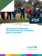 Guia Para Aplicacion Del Monitoreo de Resultados Para La Equidad UNicef Dic2013