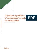 O paisano, a política e a comunidade.pptx