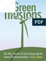 Ozzie Zehner Green Illusions the Dirty Secrets of Clean Energy and the Future of Environmentalism 2012