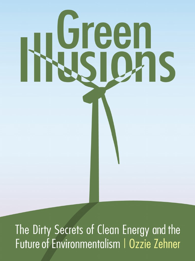 Ozzie Zehner Green Illusions The Dirty Secrets Of Clean Energy And The  Future Of Environmentalism 2012  Solar Cell  Solar Power