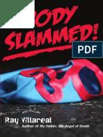 Body Slammed! by Ray Villareal