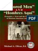 Colored Men and Hombres de Aqui Hernandez v. Texas and the Emergence of Mexican-American Lawyering edited by MIchael A. Olivas