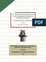 EL ENFOQUE PRAGMÁTICO DE LAS FUNDAMENTACIONES Y JUSTIFICACIONES