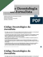 Ética e Deontologia do Jornalista
