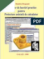 Indrumar de Lucrari Practice Pentru Proiectare Asistata de Calculator