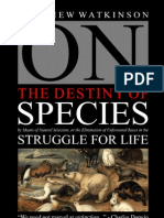 On the Destiny of Species by Means of Natural Selection, or the Elimination of Unfavoured Races in the Struggle for Life