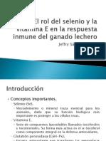 El Rol Del Selenio y La Vitamina E en La Respuesta Inmune Del Ganado Lechero
