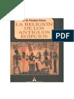 Flinders Petrie, W. M. - La Religión de Los Antiguos Egipcios