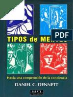 Dennett Daniel - Tipos de Mentes - Hacia Una Comprension de La Conciencia
