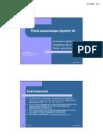 Pilote automatique System 40, Description générale, Description des modes, Modes opératoires