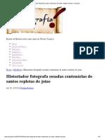 Historiador fotografa ossadas centenárias de santos repletas de joias _ Cliografia