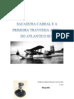 SACADURA CABRAL E A PRIMEIRA TRAVESSIA AÉREA DO ATLANTICO SUL