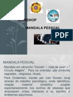WORSHOP. Mandala 15 Janeiro 2014
