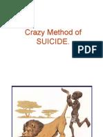 Crazy SUICIDE Method