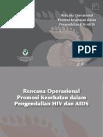 RENCANA OPERASIONAL PROMOSI KESEHATAN DALAM PENGENDALIAN HIVAIDS – KEMENKES RI PUSAT PROMOSI KESEHATAN 2010