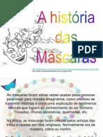 Historia Das Mascaras