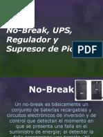 No-Break, UPS, Regulador y Supresor De