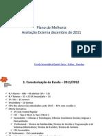 2012-07-07 Plano Melhoria Esc Sec Daniel Faria Baltar Paredes 403465 Aval Externa 2011 120227