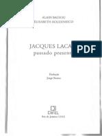111012530 Badiou e Roudinesco Jacques Lacan Passado Presente
