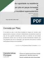 Influência da rugosidade na resistência à corrosão por pites