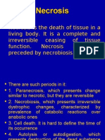  Necrosis is the Death of Tissue in a Living