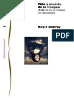 Debray Régis-Vida y muerte de la imagen