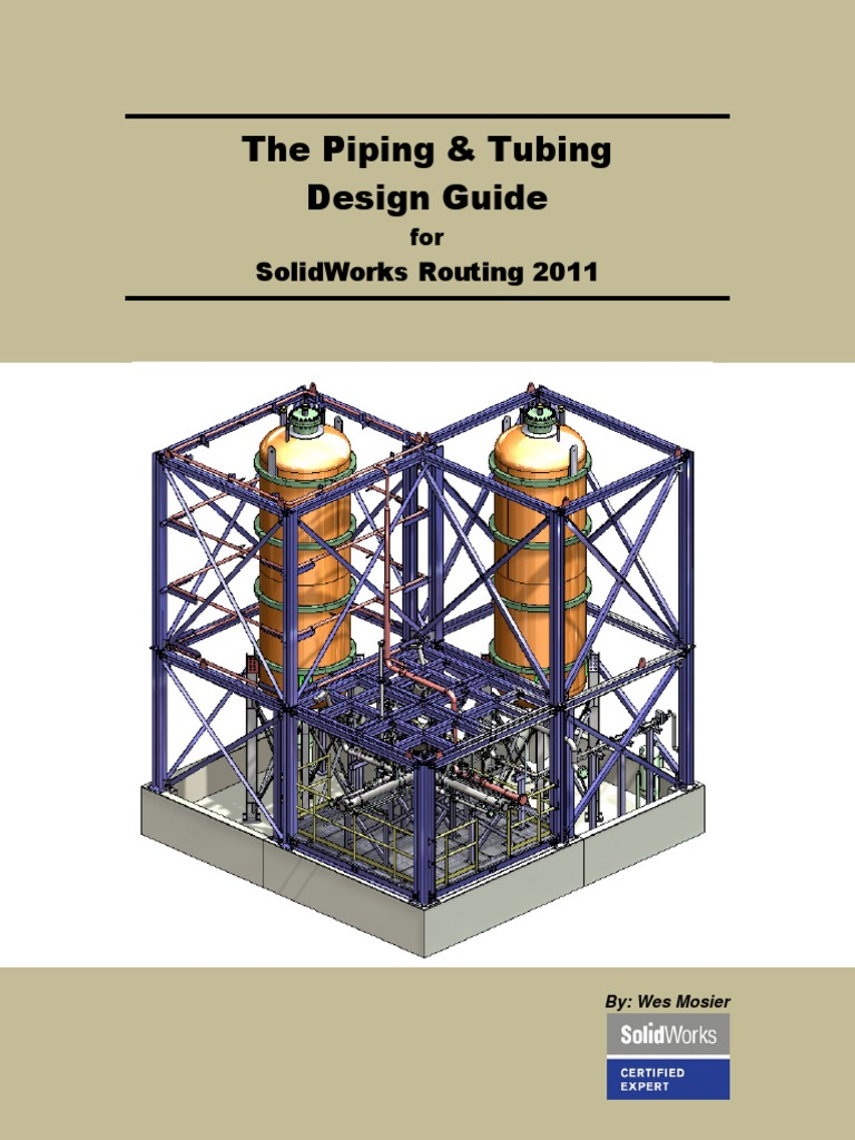 wes mosler the piping and tubing design guide for solidworks rh scribd com SolidWorks Electrical Routing solidworks routing training manual