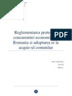Reglementarea Protectiei Concurentei Economice in Romania Si Adoptarea Ei La Acquis-ul Comunitar