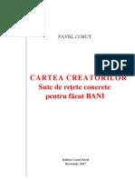 57272327 29559335 Pavel Corut Cartea Creatorilor Sute de Retete Concrete Pentru Facut Bani Pavel Corut