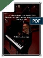 Un Estudio Breve Sobre Los Instrumentos Musicales en La Adoracion Por Willie A