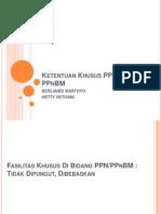9. Ketentuan Khusus PPN Dan PPnBM