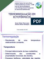 Bruna e Rotiana.Termorregulação em Ectotermos