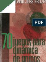 70 Juegos Para Dinamicas de Grupo Fritzen Silvino Jose