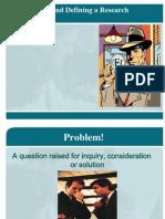 identifyinganddefiningaresearchproblem-111106143750-phpapp02