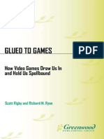 Glued to Games - How Video Games Draw Us In