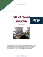 50 otthoni munka
