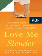Love Me Slender by Thomas Bradbury and Benjamin Karney