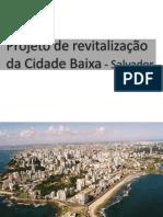 Projetos-Urbanos-Contemporâneos - Cidade Baixa Salvador