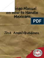 Gringo Manual on How to Handle Mexicans by jose Angel Gutierrez