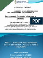 Programas+de+Prevenção+e+Combate+a+Incêndio+-+João+R.+David+Neto,+M.D.,+UHMS,+DAN