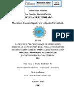 LA PRÁCTICA PRE-PROFESIONAL DE OBSERVACIÓN DIDÁCTICA Y SU INCIDENCIA  EN LA FORMACIÓN DOCENTE DE LOS ESTUDIANTES DE LA ESPECIALIDAD DE EDUCACIÓN PRIMARIA Y PROBLEMAS DE APRENDIZAJE FACULTAD DE EDUCACIÓN U.N.J.F.S.C 2011