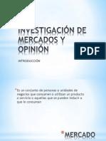 INVESTIGACIÓN DE MERCADOS Y OPINIÓN