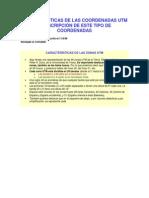 CARACTERÍSTICAS DE LAS COORDENADAS UTM Y DESCRIPCIÓN DE ESTE TIPO DE COORDENADAS