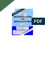 Resurrection or Resuscitation