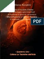 Tecniche di Fonderia Artistica Metodologie sperimentali di fusione a guscio ceramico
