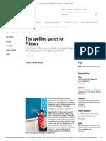 Ten Spelling Games for Primary _ Primary - Macmillan ELT